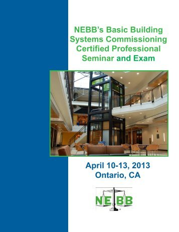 April 10-13, 2013 Ontario, CA NEBB's Basic Building Systems ...