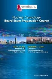 Nuclear Cardiology Board Exam Preparation Course 2011 Brochure
