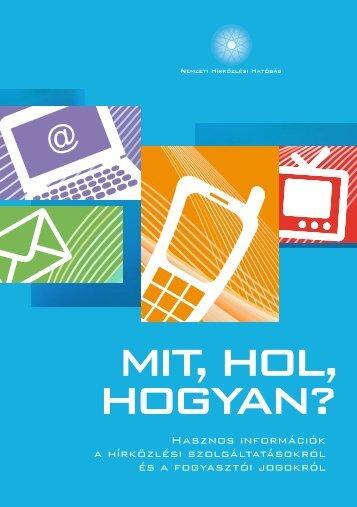 Mit, hol, hogyan? – Hasznos információk a hírközlési ...