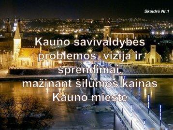 Kauno savivaldybės problemos, vizija ir sprendimai, mažinant ...
