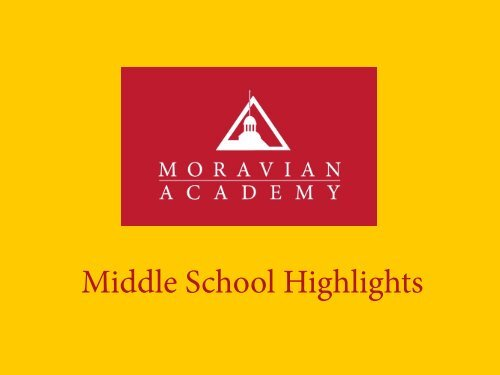 Middle School Highlights - Moravian Academy