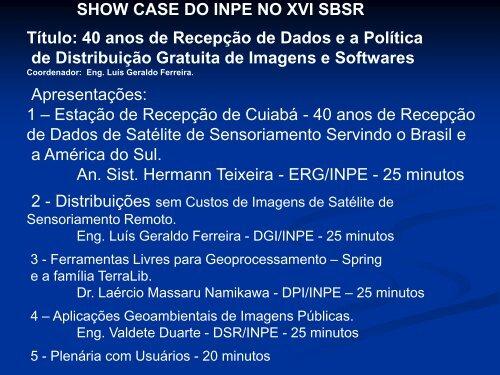 SHOW CASE DO INPE NO XVI SBSR Título: 40 anos de ... - INPE-DGI