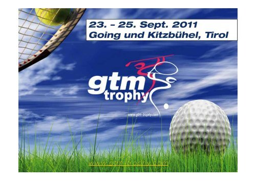 23. – 25. Sept. 2011 Going und Kitzbühel, Tirol - GTM Trophy
