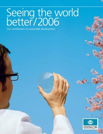 Seeing the World Better / 2006. Our Contribution to ... - Essilor