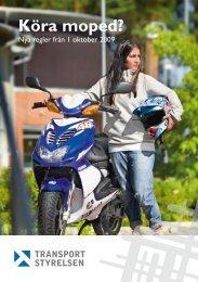 Köra moped? Nya regler från 1 oktober 2009 - Transportstyrelsen
