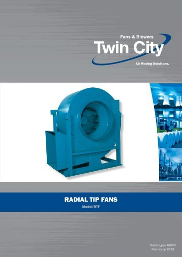 Radial Tip Fans - Catalogue M950 - Twin City Fan & Blower