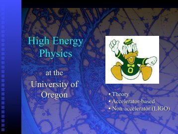 High Energy Physics - University of Oregon