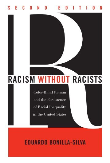 eduardo_bonilla-silva_racism_without_racists_color-blind_racism_and_the_persistence_of_racial_inequality_in_the_united_states_2nd_edition__2006