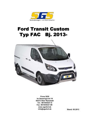 Ford Transit Custom Typ FAC Bj. 2013- - SGS