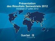 Résultats du 1er semestre & perspectives Juillet 2012 - Guerbet