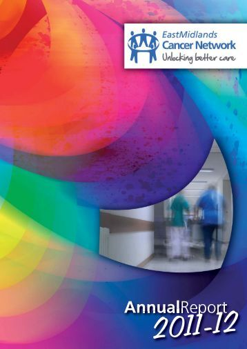 Annual Report 2011 - East Midlands Cancer Network