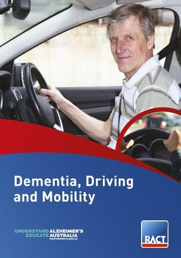 Dementia, Driving and Mobility - RACT