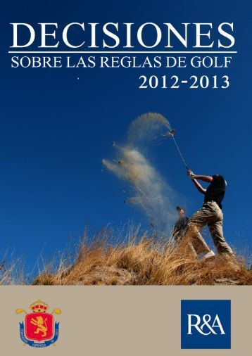 Decisiones sobre las Reglas de Golf 2012-2013 - Real Federación ...