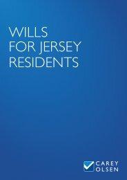 WILLS FOR JERSEY RESIDENTS - Carey Olsen