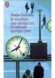 Je voudrais que quelqu'un m'attende quel - Anna Gavalda