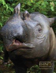 Annual Report 2009 - International Rhino Foundation