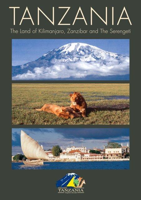 The Land of Kilimanjaro, Zanzibar and The Serengeti - Tanzania ...