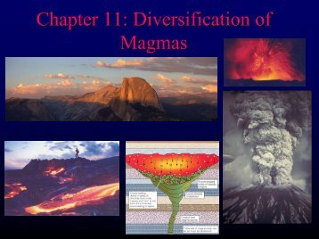 Chapter 11 - Diversification of Magmas - Faculty web pages