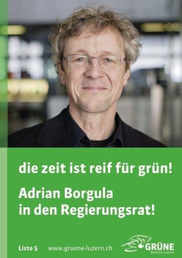 Adrian Borgula in den Regierungsrat! die zeit ist reif ... - Grüne Luzern
