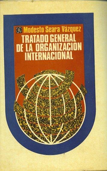Tratado General de la Organización Internacional, (2a.Ed. 1a ...