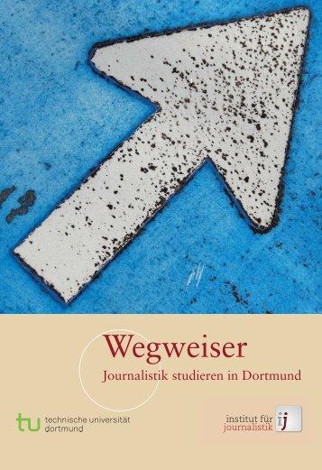Wegweiser - Journalistik studieren in Dortmund - Lehrstuhl ...