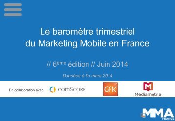 Baromètre Mobile Marketing Association France - 1er Trimestre 2014