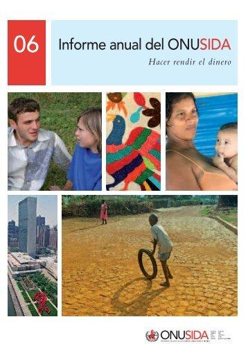 Informe anual del ONUSIDA 2006 Hacer rendir el dinero - unaids