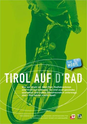 Wer auf Draht ist, fährt Rad. RadfahrerInnen sind nicht ... - Land Tirol