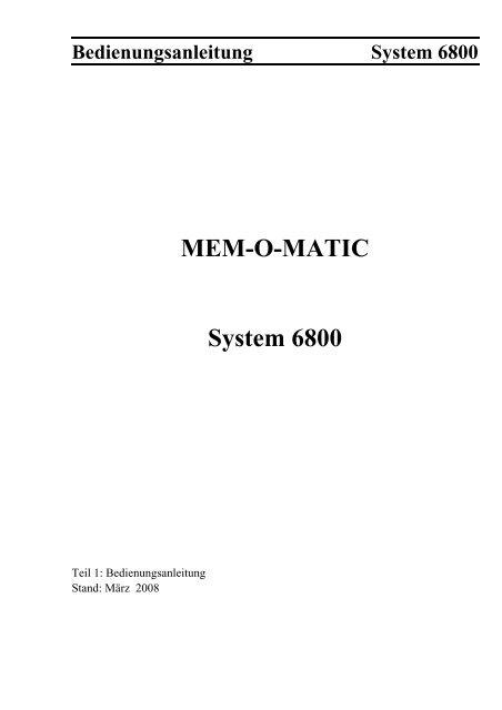 Bedienungsanleitung System 6800 - MEM-O-MATIC International