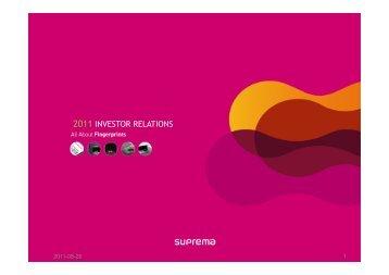 2011 INVESTOR RELATIONS - Suprema