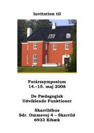 Invitation til Forårssymposium 14.–15. maj 2008 De Pædagogisk ...