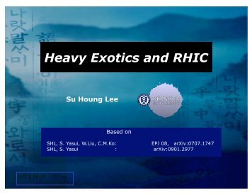 Heavy Exotics and RHIC - UCLA Physics & Astronomy