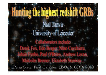 Penn State: First Galaxies, QSOs & GRBs 2010 - Penn State University