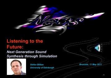 Listening to the Future: - NESS - University of Edinburgh