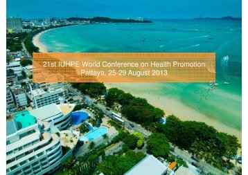 21st IUHPE World Conference on Health Promotion Pattaya, 25-29 ...
