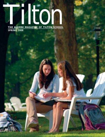 THE ALUMNI MAGAZINE OF TILTON SCHOOL SPRING 2008