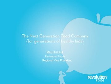 The Next Generation Food Company {for generations of healthy kids}