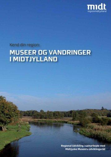 MUSEER OG VANDRINGER I MIDTJYLLAND - Region Midtjylland