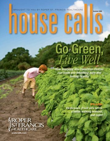 Summer 2008, Go Green, Live Well - Roper St. Francis Healthcare