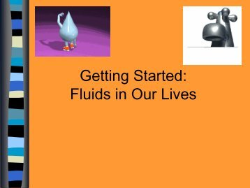 Getting Started: Fluids in Our Lives