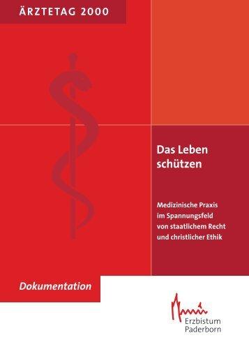 Das Leben schützen - Katholische Ärztearbeit Deutschlands eV