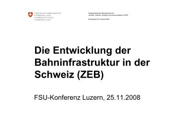 Die Entwicklung der Bahninfrastruktur in der Schweiz (ZEB) - FSU