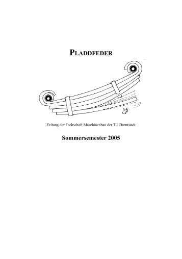 PLADDFEDER Sommersemester 2005 - Fachschaft Maschinenbau