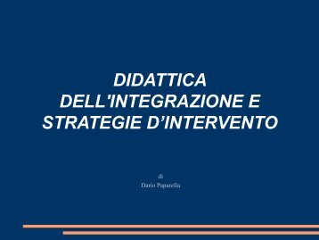 DIDATTICA DELL'INTEGRAZIONE E STRATEGIE D'INTERVENTO
