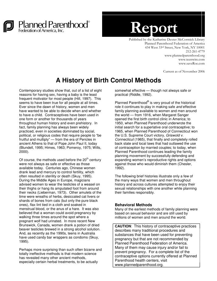 methods of birth control Among your birth control options are: barrier methods examples include male and female condoms, as well as the diaphragm, cervical cap and contraceptive sponge.