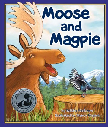 Here is a preview of Moose and Magpie - Sylvan Dell Publishing