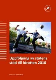 Uppföljning av statens stöd till idrotten 2010 - GIH