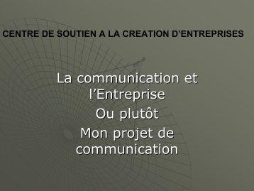 La communication et l'Entreprise Ou plutôt Mon ... - Tunisie industrie