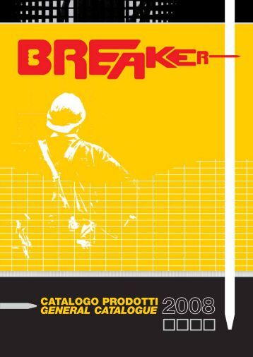 CATALOGO PRODOTTI GENERAL CATALOGUE 2008 - Breaker