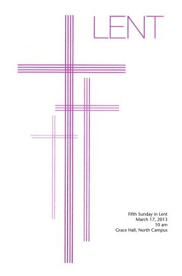Fifth Sunday in Lent March 17, 2013 10 am Grace Hall, North Campus